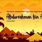Abdurrahman bin Auf, Sahabat Nabi, Yang Selalu Gagal Jatuh Miskin.
